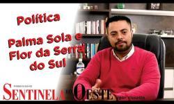Política em Palma Sola e Flor da Serra do Sul