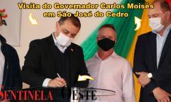Visita do governador Carlos Moisés em São José do Cedro