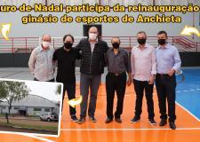 Mauro de Nadal participa da reinauguração do ginásio de esportes de Anchieta